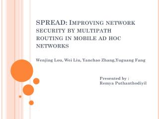 SPREAD: Improving network security by multipath  routing in  mobile ad hoc networks