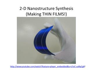 2-D Nanostructure Synthesis (Making THIN FILMS!)