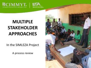 MULTIPLE STAKEHOLDER APPROACHES In the SIMLEZA Project A process review