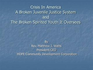 Crisis In America A Broken Juvenile Justice System and The Broken Spirited Youth It Oversees