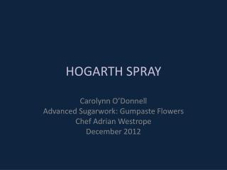 HOGARTH SPRAY
