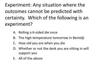 Rolling a 6-sided die once The high temperature tomorrow in Bemidji How old you are when you die