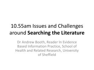 10.55am Issues and Challenges around  Searching the Literature