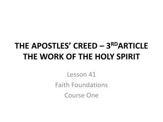 THE APOSTLES' CREED –  3 RD ARTICLE THE WORK OF THE HOLY SPIRIT