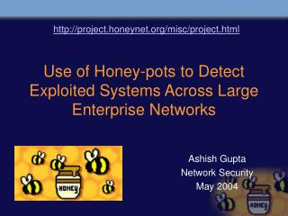 Use of Honey-pots to Detect Exploited Systems Across Large Enterprise Networks