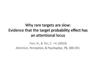 Why rare targets are slow:  Evidence that the target probability effect has an  attentional  locus