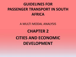 GUIDELINES FOR PASSENGER TRANSPORT IN SOUTH AFRICA A MULTI MODAL ANALYSIS