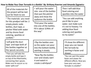 How to Make Your Own Tornado in a Bottle!  By: Brittany  Koerner  and Amanda  Zygowicz