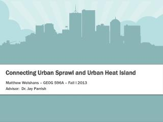 Connecting Urban Sprawl and Urban Heat Island