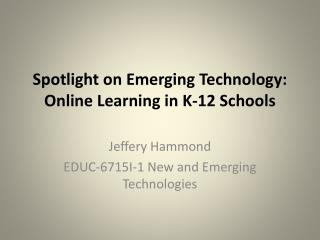 Spotlight on Emerging Technology: Online Learning in K-12 Schools