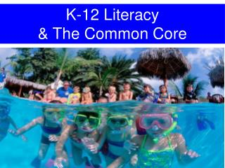 K-12 Literacy  & The Common Core