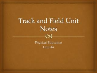Track and Field Unit Notes