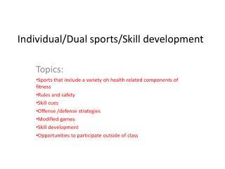 Individual/Dual sports/Skill development