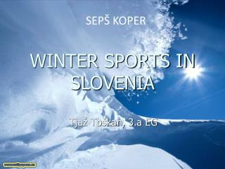 WINTER SPORTS IN SLOVENIA