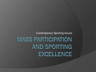 Mass participation and sporting excellence