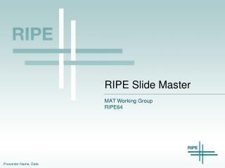 RIPE Slide Master