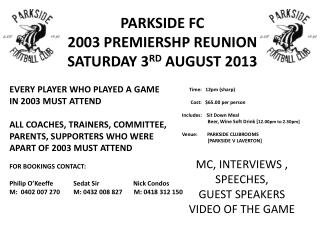 PARKSIDE FC  2003 PREMIERSHP REUNION  SATURDAY 3 RD  AUGUST 2013