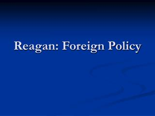 Reagan: Foreign Policy