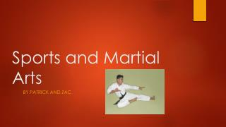 Sports and Martial Arts