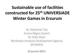 Sustainable use of facilities constructed for 25 th  UNIVERSIADE Winter Games in Erzurum