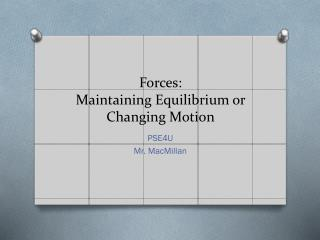 Forces: Maintaining Equilibrium or Changing Motion