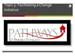Topic 5. Facilitating a Change Initiative