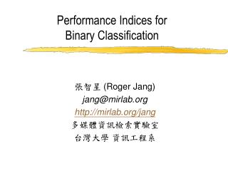 Performance Indices for Binary Classification