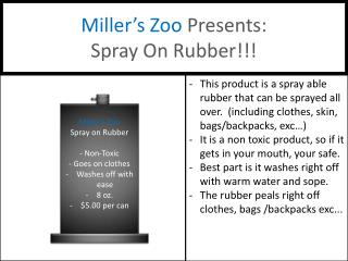 Miller's Zoo  Presents:   Spray On Rubber!!!