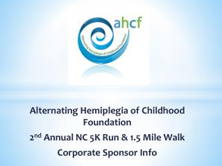 Alternating Hemiplegia of Childhood Foundation 2 nd  Annual NC 5K Run & 1.5 Mile Walk