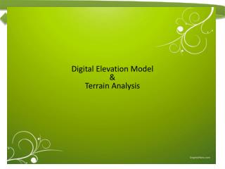 Digital Elevation Model  &  Terrain Analysis