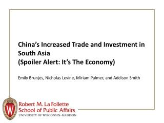 China's Increased Trade and Investment in South  Asia (Spoiler Alert: It's The Economy)