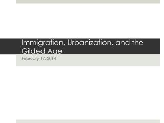 Immigration, Urbanization, and the Gilded Age