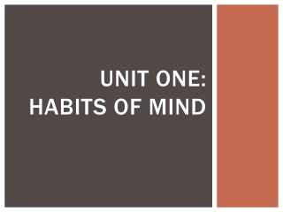 UNIT ONE: Habits of Mind
