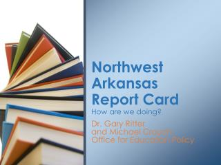 Northwest  Arkansas  Report Card How are we doing?