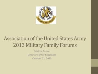 Association of the United States Army  2013 Military Family Forums