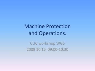Machine Protection and Operations.