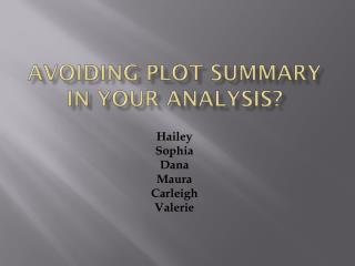 Avoiding Plot Summary In Your Analysis?