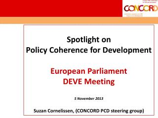 Spotlight on Policy Coherence for Development European Parliament DEVE Meeting 5 November 2013