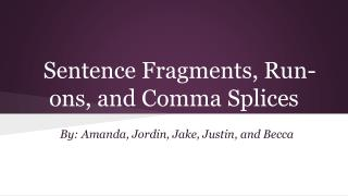 Sentence Fragments, Run-ons, and Comma Splices