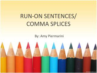 RUN-ON SENTENCES/ COMMA SPLICES