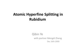 Atomic Hyperfine Splitting in Rubidium