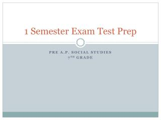 1 Semester Exam Test Prep