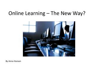 Online Learning – The New Way?