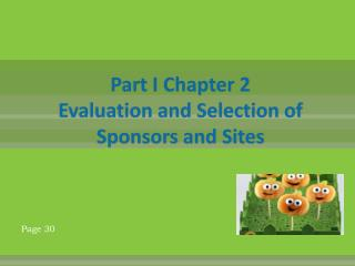 Part I Chapter 2 Evaluation  and Selection of  Sponsors and Sites