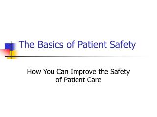 The Basics of Patient Safety