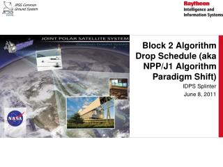 Block 2 Algorithm Drop Schedule (aka NPP/J1 Algorithm Paradigm Shift)
