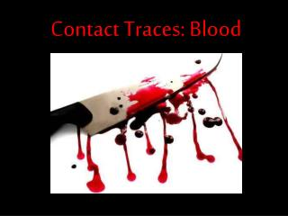 Contact Traces: Blood