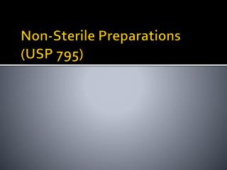 Non-Sterile  Preparations ( USP 795)