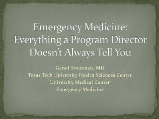 Emergency Medicine: Everything a Program Director Doesn't Always Tell You