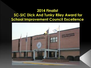 2014  Finalist  SC-SIC Dick And Tunky Riley Award for School Improvement Council Excellence